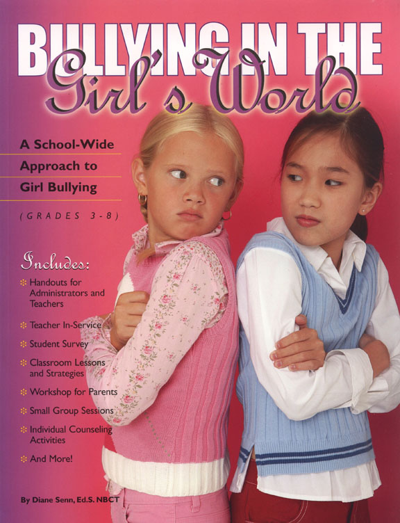 Bullying in the Girl's World: A School-Wide Approach to Girl Bullying