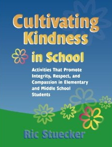 Cultivating Kindness in School: Activities That Promote Integrity, Respect, and Compassion in Elementary and Middle School Students