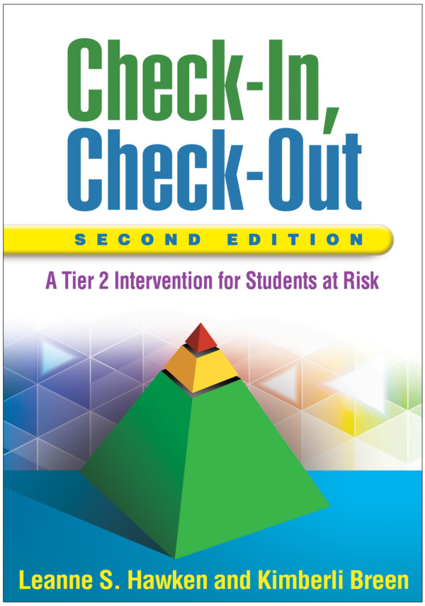 Check-In, Check-Out, Second Edition: A Tier 2 Intervention for Students at Risk
